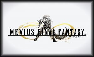 A Really Quick Glance at Mevius Final Fantasy